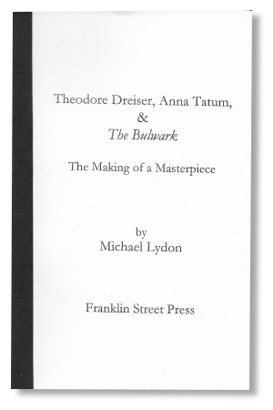 Theodore Dreiser, Anna Tatum, and The Bulwark: The Making of a Masterpiece